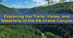 The Pennsylvania Grand Canyon, officially the Pine Creek Gorge, is one of Pennsylvania's most spectacular destinations. Find out more about visiting on UncoveringPA.
