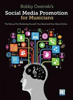 Read Now Social Media Promotion For Musicians - Second Edition: The Manual For Marketing Yourself, Your Band, And Your Music Online, Author Bobby Owsinski Social Media Marketing Business, Internet Marketing, Online Marketing, Digital Marketing, Content Marketing, Social Media Packages, Cognitive Psychology, Social Entrepreneurship, Mass Communication