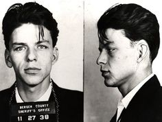 Frank Sinatra, 22 Where and when: Hoboken, New Jersey, 1938  Arrested for: Seducing a single woman in good repute, then a criminal offence.  Outcome: Sinatra was released on $1,500 bond, but a month later he was arrested again and the charge was changed to adultery (the woman in question turned out to be married). Charges were eventually dismissed.