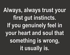 Your first gut instinct life quotes quotes quote life wise advice wisdom life lessons intuition instincts