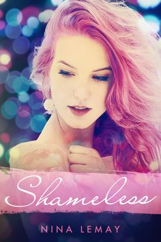 Raw and Honest: Shameless by Nina Lemay / A NA romance set in Montreal. Loved it! Here's my review: http://mmjayewrites.com/2014/09/19/honest-and-raw-shameless-by-nina-lemay-na-romance/