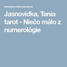 Jasnovidka, Tania tarot - Niečo málo z numerológie