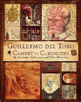 Guillermo del Toro Cabinet of Curiosities: My Notebooks, Collections, and Other…