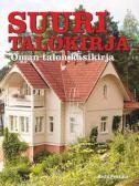 Suuri talokirja : oman talon käsikirja / Risto Pekkala. 2015.