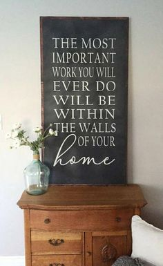 The Most Important Work You Will Ever Do Will Be Within The Walls Of Your Home Sign- Large Wood Sign- Inspirational Quote Living Room decor farmhouse sign farmhouse decor home decor rustic decor rustic sign entryway decor by erika Rustic Signs, Rustic Decor, Rustic Style, Modern Decor, Rustic Office Decor, Vintage Decor, Farmhouse Signs, Farmhouse Decor, Country Farmhouse