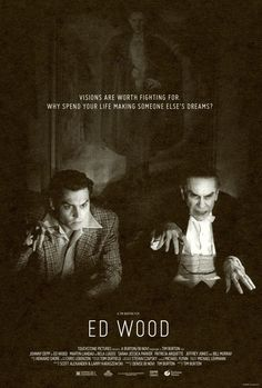 Ed Wood a 1994 American comedy-drama biopic directed  produced by Tim Burton starring Johnny Depp as cult filmmaker Ed Wood. The period in Wood's life when he made his best-known films as well as his relationship with actor Bela Lugosi.   Critical acclaim, but not a box office success. It won 2 Academy Awards: Best Supporting Actor for Landau (as Bela)Also  nominated for 3 Golden Globes. Perfect flick for Ed Wood fans, and fans of one of the worst movies ever made Plan 9 from Outer Space.