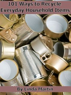 FREE ebook: 101 Ways to Recycle Everyday Household Items