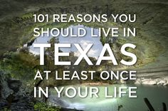 "the best list ever from buzzfeed! ""101 Reasons You Should Live In Texas At Least Once In Your Life"""