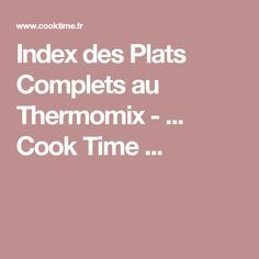 Index des Plats Complets au Thermomix - ... Cook Time ...