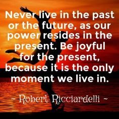 Right now is the time of your life!