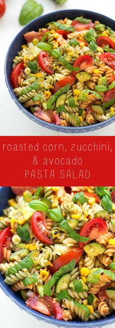 Simple Roasted Corn, Zucchini, and Avocado Pasta Salad