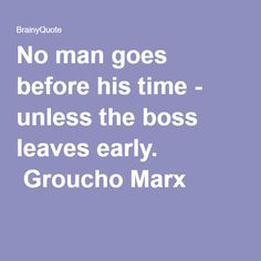 Enjoy the best Groucho Marx Quotes Page 2 at BrainyQuote. Quotations by Groucho Marx, American Comedian, Born October Share with your friends. Old Quotes, Wise Quotes, Motivational Quotes, Inspirational Quotes, Groucho Marx Quotes, Witty Comebacks, Laugh Till You Cry, Comedian Quotes, Funny Insults