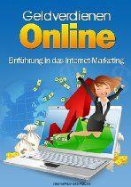 Wie würde sich Ihr Leben verändern, wenn Sie nebenbei Geld im Internet verdienen? Einführung in das Internet-Marketing und sofort Online Geld verdienen...
