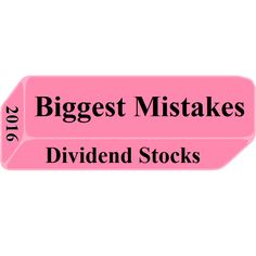 My Biggest Dividend Stock Mistakes in 2016