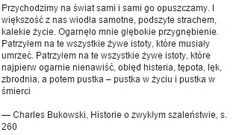 — Charles Bukowski, Historie o zwykłym szaleństwie, s. 260