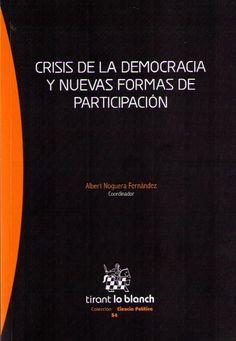 Crisis de la democracia y nuevas formas de participación. Tirant lo Blanch, 2013