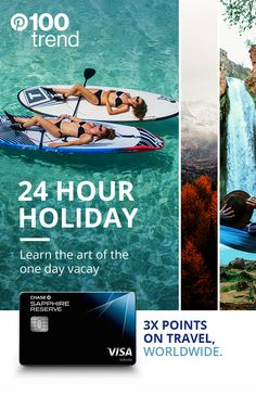 24 hours trips are a top travel trend and we can see why. Master the art of the one day vacay and earn 3X points on travel and dining, worldwide with Chase Sapphire Reserve.