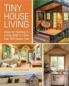 Tiny House Living: Ideas For Building and Living Well In Less than 400 Square Feet  #ad #tinyhousemovement #tinyhouses #tinyhouseonwheels #smallhouse #smallhouseplans #tinyhomes #tinyhomescost #tinyhomesideas
