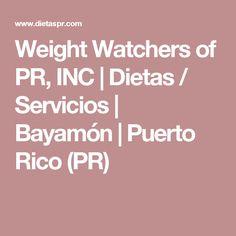 Weight Watchers of PR, INC   Dietas / Servicios   Bayamón   Puerto Rico (PR)