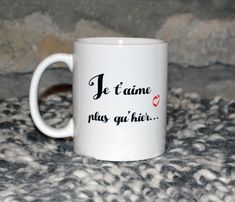 Le mug  Je t'aime plus qu'hier mais moins que