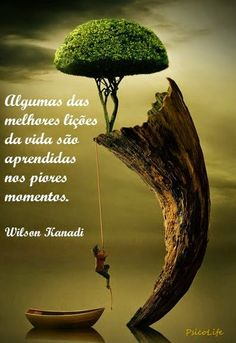 (Some of the best lessons in life are learned in the worst moments) Mais