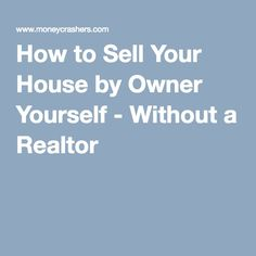 How to Sell Your House by Owner Yourself - Without a Realtor  MyFSBOcoach.com #fsbo #fsbotips