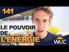 Le pouvoir de l'énergie - #WUC 141 - YouTube