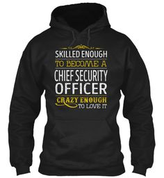 Chief Security Officer - Skilled Enough #ChiefSecurityOfficer
