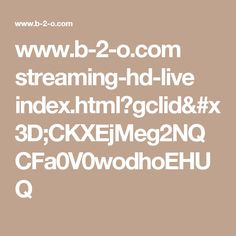 www.b-2-o.com streaming-hd-live index.html?gclid=CKXEjMeg2NQCFa0V0wodhoEHUQ