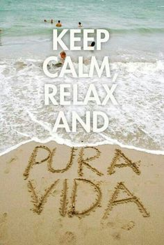 Pura Vida (pure life), Costa Rica's national phrase! We know how to keep calm and relax here.