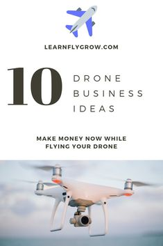 Drone Business Ideas - Drones - Ideas of Drones - 10 business start ups to make money while flying your drone. Flying drones to make money is the new best business start up. Read these 10 ideas to start making drones your business now.