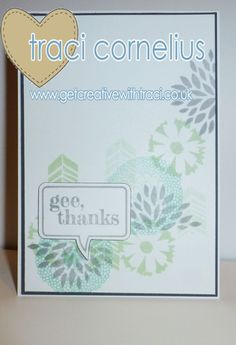 Petal Parade and Just Sayin Thank you card, one of the make and takes for a Stampin Up Party by Independent Stampin Up Demonstrator Traci Cornelius  www.getcreativewithtraci.co.uk
