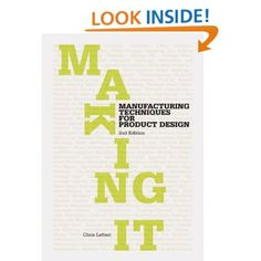 Amazon.com: Making It: Manufacturing Techniques for Product Design (9781856697491): Chris Lefteri: Books