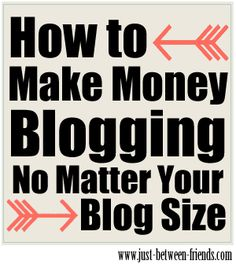 Make money blogging no matter your blog size