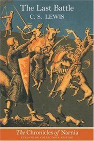 (The Chronicles of Narnia Book 7/7) The Last Battle C.S Lewis Published September 4 1956 184 pages *Not Started*