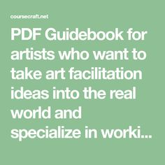 PDF Guidebook for artists who want to take art facilitation ideas into the real world and specialize in working with older adults.
