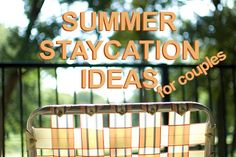 2014 vacation. Summer Staycation Ideas for Couples
