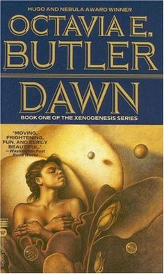 Dawn by Octavia Butler - A book that totally changed my perspective on science fiction.  I avoided it for so long leaning to fantasy, but I realized my avoidance allowed me to grow as a person so I could truly understand the many complexities of life this book presents.
