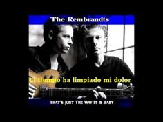 That's Just The Way It Is (Subtitulos en Español) - Rembrandts - YouTube