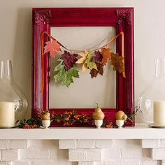 Leaf Mantle Masterpiece....I love the look of framed things that aren't really framed...if that makes sense.:)