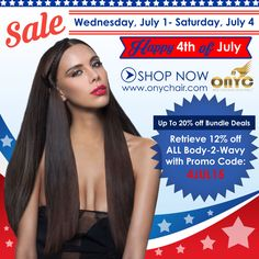 The #ONYCHair #4thofJuly Sale is here!   Get up to 20% OFF applicable bundle deals OR use Promo Code: 4JUL15 to receive 12% off ALL Body-2-Wavy #hair. HURRY! Sale Ends: Saturday, July 4th at 11:59 pm EST.  So Don't Delay!  Shop Now >>> onychair.com