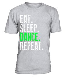 "# Eat Sleep Dance Repeat Dancing T-Shirt .  Special Offer, not available in shops      Comes in a variety of styles and colours      Buy yours now before it is too late!      Secured payment via Visa / Mastercard / Amex / PayPal      How to place an order            Choose the model from the drop-down menu      Click on ""Buy it now""      Choose the size and the quantity      Add your delivery address and bank details      And that's it!      Tags: For everyone that loves the rhythm of the…"