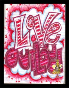 """HAPPY VALENTINES DAY EVERYBODY!!!  Remember to """"Love Out Loud"""" today (and everyday)"""