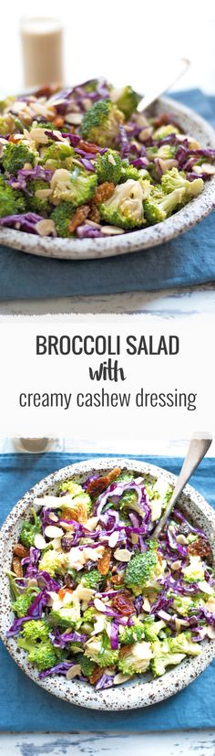 Super crunchy, fresh broccoli salad with creamy cashew dressing. Packed with all the good stuff, ready in 15 minutes! | via @Anna Baldwin.co