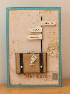 Une petite carte toute simple, pourun autre départ en retraite, inspirée copiée-collée de mes urnes-valises et leur panneau.