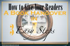How To Give Your Readers A Book Hangover in 3 Easy Steps