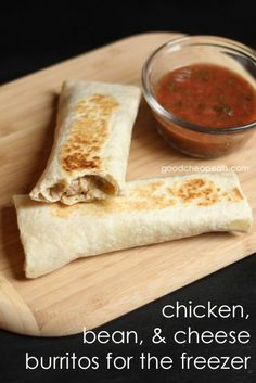 Chicken, Bean, and Cheese Burritos takes only 4 ingredients and cost about $0.43 each. And taste a heck of a lot better then the frozen ones in the store. - Might make this vegetarian for easy meals.