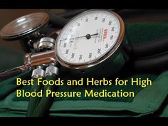Best Foods and Herbs for High Blood Pressure Medication