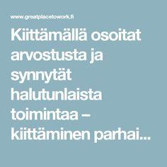 Kiittämällä osoitat arvostusta ja synnytät halutunlaista toimintaa – kiittäminen parhaissa työpaikoissa - Great Place to Work® Finland