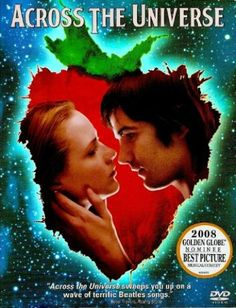 Across the Universe, from director Julie Taymor, is a revolutionary rock musical that re-imagines America in the turbulent a time when battle lines were being drawn at home and abroad. With a cameo by Bono, Across the Universe is Across The Universe, Universe Love, Beatles Songs, The Beatles, Movies Showing, Movies And Tv Shows, Love Movie, Movie Tv, Julie Taymor